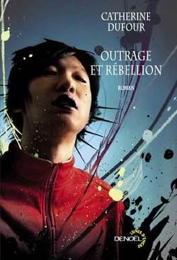 Outrage et rébellion de Catherine Dufour