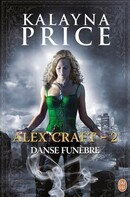 Alex Craft, tome 2 : Danse funébre (Kalayna Price)