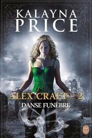 Alex Craft, tome 2 : Danse funébre (Kalayna Price)