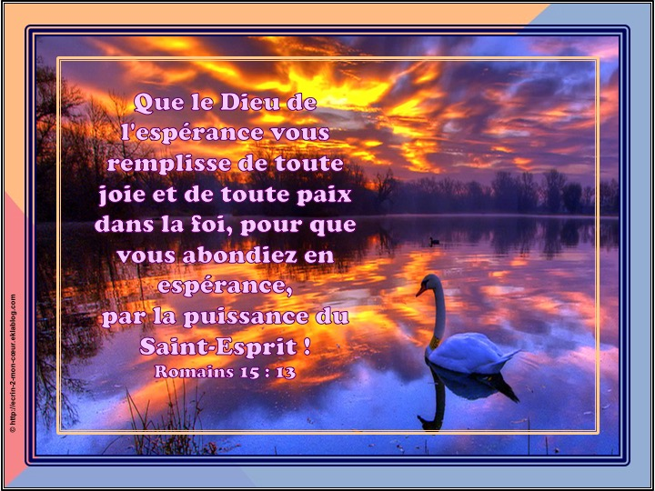 Pour que vous abondiez en espérance - Romains 15 : 13