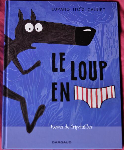 Le Loup en slip de Lupano, Itoïz et Cauuet - éd Dargaud