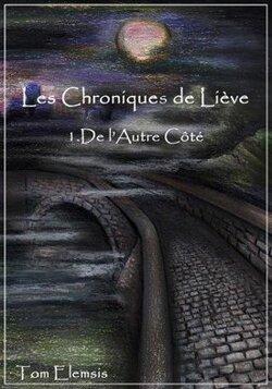 Les Chroniques de Liève Tome 1 - De l'Autre Côté
