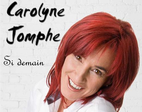 Si Demain   Carolyne Jomphe