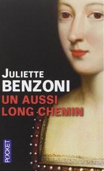 Un Aussi Long Chemin ; Juliette Benzoni