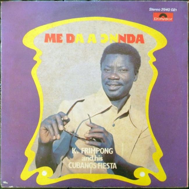 K. Frimpong & his Cubano Fiestas -  Me Da A Ɔnnda (1980) [Afrobeat , Highlife]