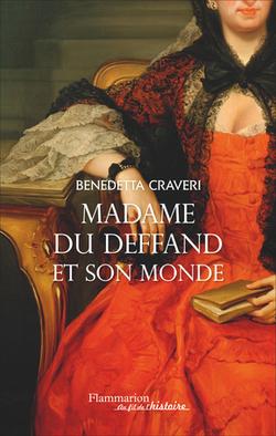 Madame du Deffand et son monde - Benedetta Craveri