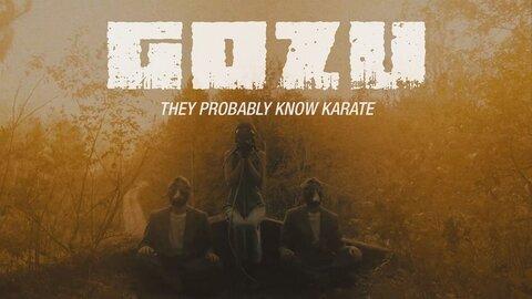 """GOZU - """"They Probably Know Karate"""" (Clip)"""