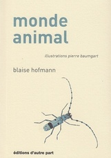 Blaise Hofmann, Monde animal