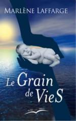 Le Grain de Vies de Marlène Laffarge