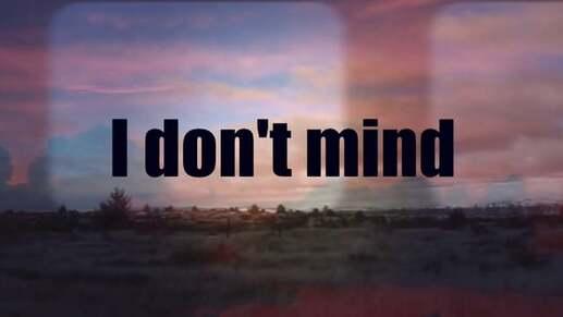 I don't mind!