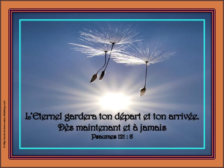 L'Eternel te garde - Psaumes 121 : 8
