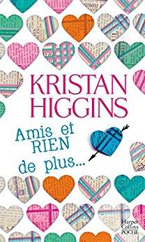 """""""Amis et RIEN de plus"""" de Kristan Higgins"""