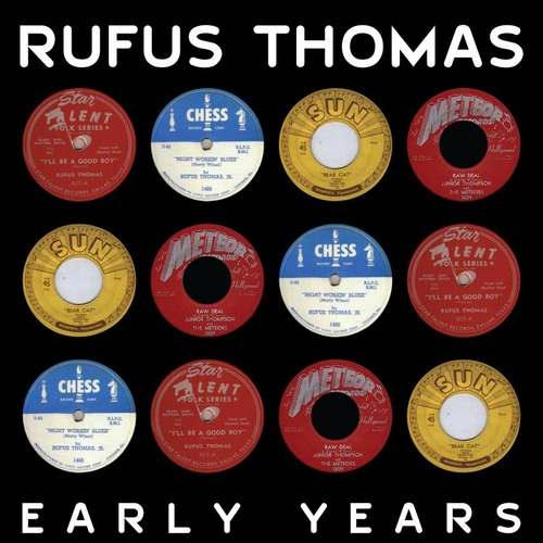 "Rufus Thomas : CD "" Early Years 1950-1956 "" Retroworld Records FLOATB6037 [ UK ]"