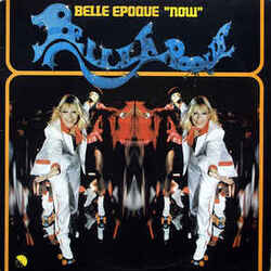 Belle Epoque - Now - Complete LP
