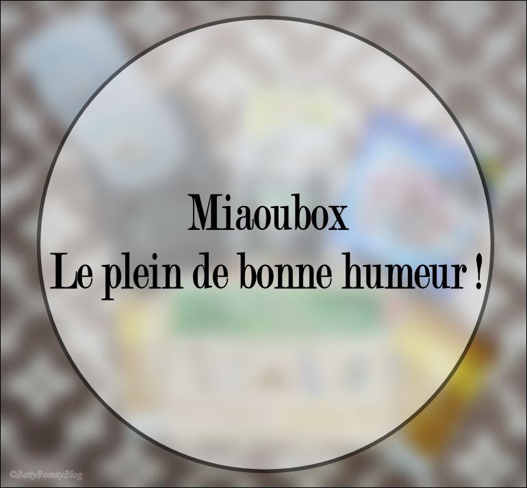 Miaoubox le plein de bonne humeur (code promo)