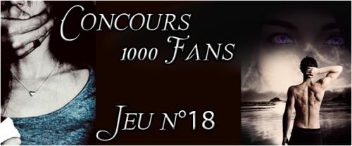 Concours 1000 Fans - Jeu n°18