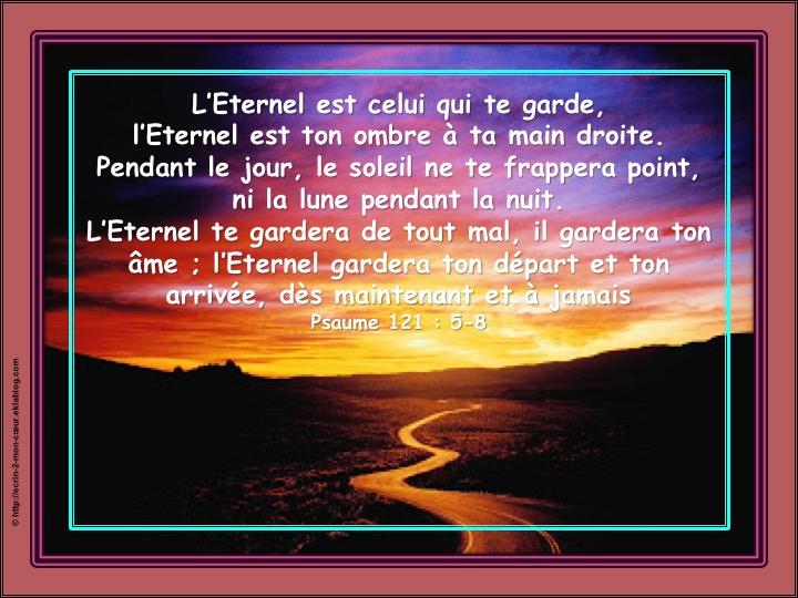 L'Eternel veille sur toi - Psaumes 121 : 5-8