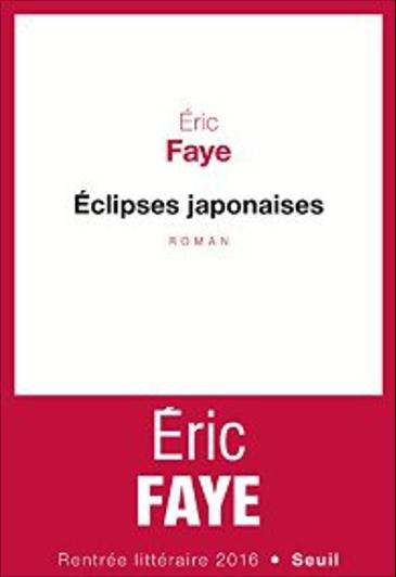 Eric Faye - Éclipses Japonaises (2016)