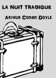 LA NUIT TRAGIQUE ....Arthur Conan Doyle (1859-1930)