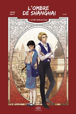 L'ombre de Shanghai - tome 1, le retour du fils