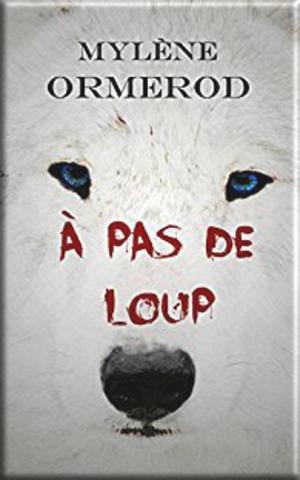 A pas de loups de Mylène Ormerod