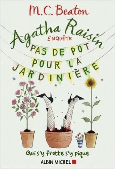 """Agatha Raisin enquête """"pas de pot pour la jardinière"""" de M.C Beaton"""