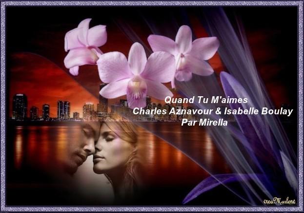 Quand Tu M'aimes     Charles Aznavour & Isabelle Boulay       Par Mirella
