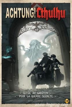 Guide du Gardien pour la Guerre Secrète - Achtung Cthulhu !