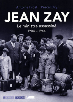 Jean Zay. Le ministre assassiné