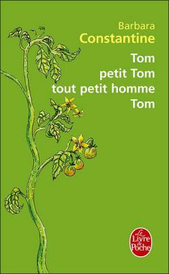 Tom, petit Tom, tout petit homme, Tom (Barbara Constantine)