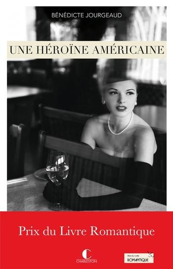 Une héroïne américaine - Bénédicte Jourgeaud