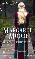 Chronique Sous protection royale de Margaret Moore