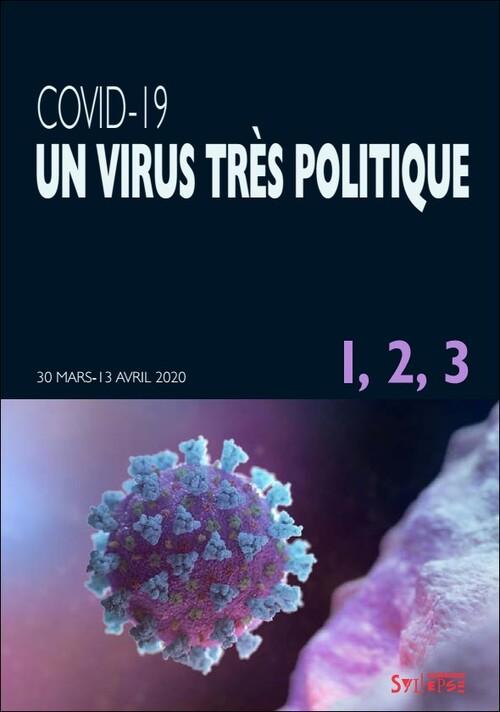 Un virus très politique  N°5 - Mise à jour 27 avril 2020