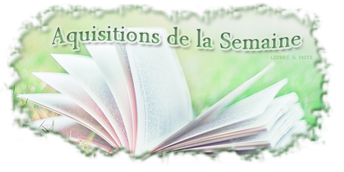 Mes acquisitions de la Semaine #145