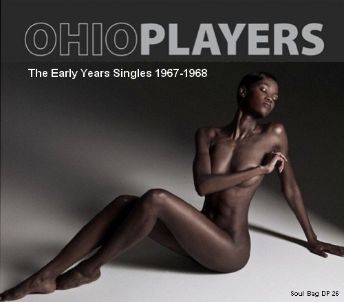 "Ohio Players : CD "" The Early Years Singles 1967-1968 "" Soul Bag Records DP 26 [ FR ]"
