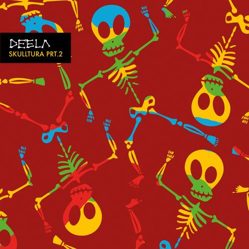 Deela - Skulltura Pt2 (2017) [Cumbia Dancehall, Tropical Bass]