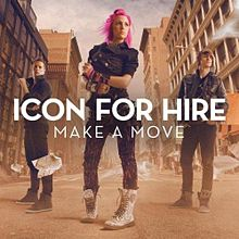 Make A Move, Icon For Hire