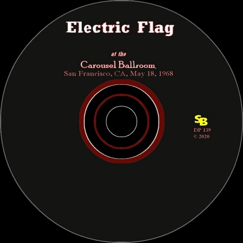 "The Electric Flag : CD "" Live At The Carousel Ballroom, San Francisco, CA May 18, 1968 "" Soul Bag Records DP 139 [ FR ] 2020"