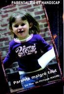 Parents malgré tout : Un DVD pour parler de Parentalité et handicap