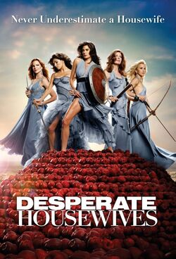 * Desperate housewives