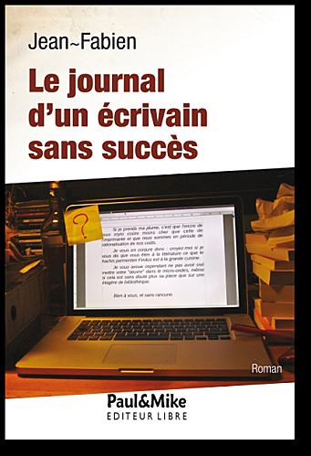 """""""Le journal d'un écrivain sans succès"""" Jean-Fabien"""