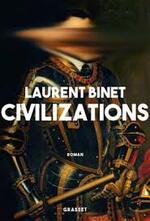 Civilizations - Laurent Binet -