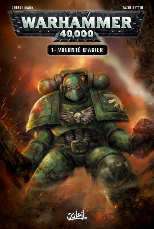 Warhammer 40000 - Tome 01 Volonté d'acier - Mann & Bettin