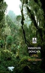 Le feu des origines Emmanuel Dongala