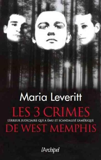 Les 3 crimes de West Memphis - Mara Leveritt