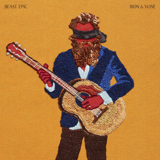Folk quand tu nous tiens! Iron and Wine - Beast Epic (2017)