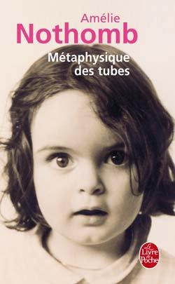 Amélie Nothomb, Métaphysique des tubes