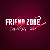 Friend Zone 2: Dangerous Area