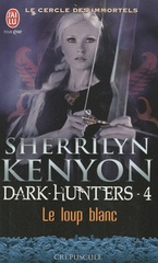 Le cercle des immortels : Dark-Hunters, tome 4