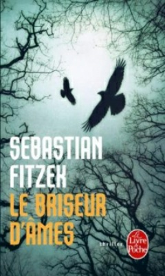 Sebastian Fitzek : Le briseur d'âmes